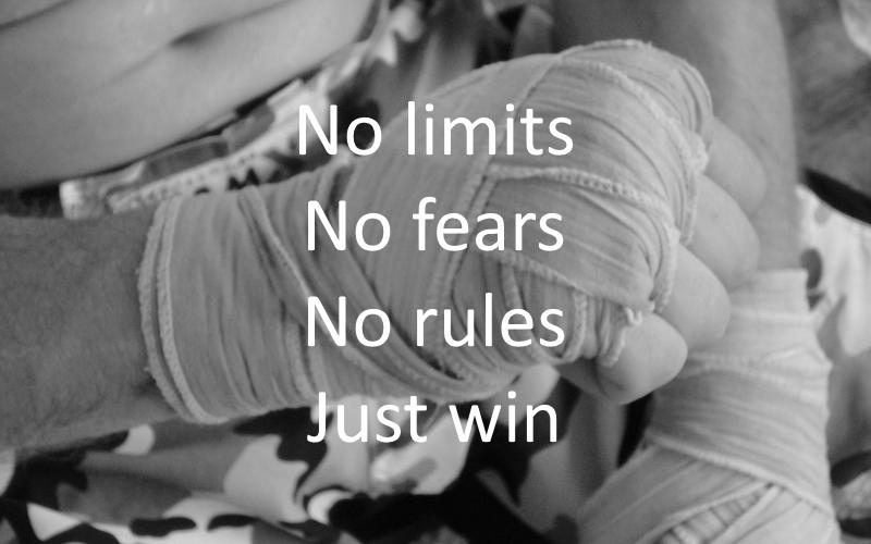 No limits - No fears - No rules - Just win